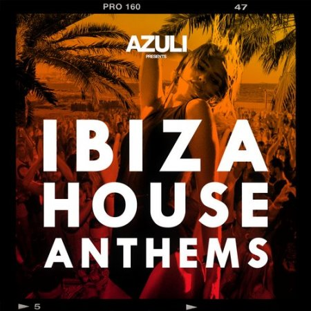 VA - Azuli Presents Ibiza House Anthems