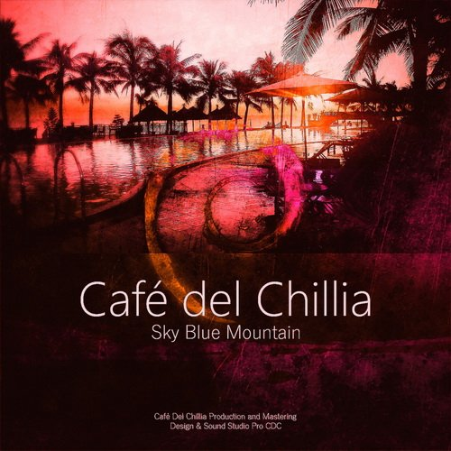 VA - Cafe Del Chillia - Sky Blue Mountain (2015)