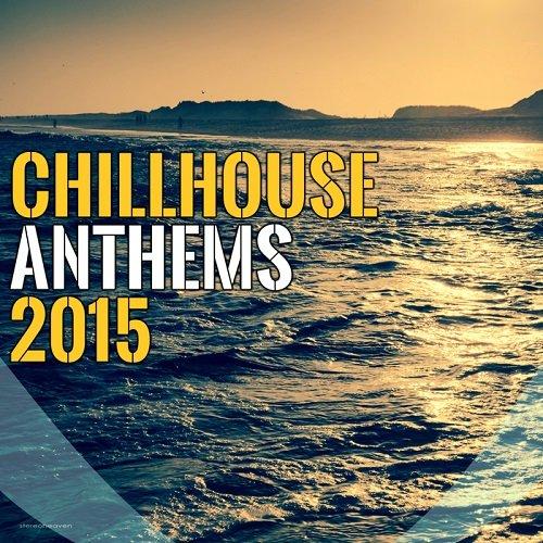 VA - Chillhouse Anthems 2015 (2015)