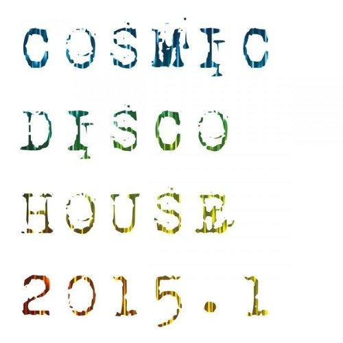 VA - Cosmic Disco House 2015.1