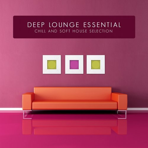 VA - Deep Lounge Essential (Chill & Soft House Selection) (2015)