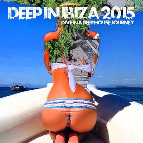 VA - Deep in Ibiza 2015 Dive in a Deep House Journey Compiled by Sandro S (2015)