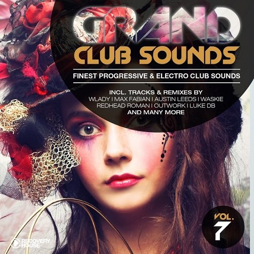VA - Grand Club Sounds Finest Progressive & Electro Club Sounds Vol 7