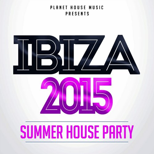 VA - Ibiza 2015 Summer House Party (2015)
