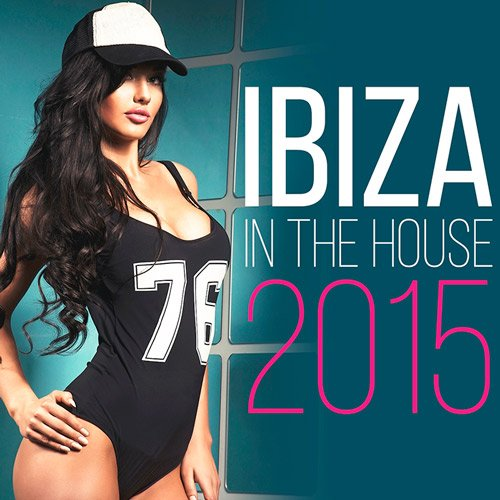 VA - Ibiza In The House (2015)