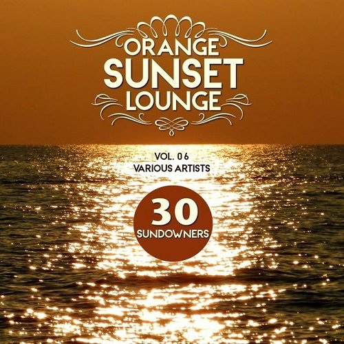 VA - Orange Sunset Lounge Vol 06 30 Sundowners (2015)