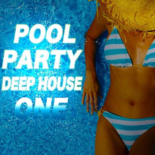 VA - Pool Party Deep House One (2015)