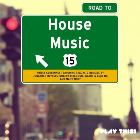 VA - Road To House Music Vol 15 (2015)