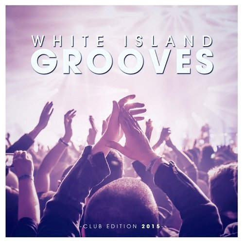VA - White Island Grooves (Club Edition 2015)