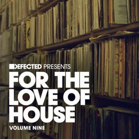 1443181835_defected-presents-for-the-love-of-house-volume-9