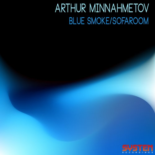Arthur Minnahmetov - Blue Smoke/Sofaroom