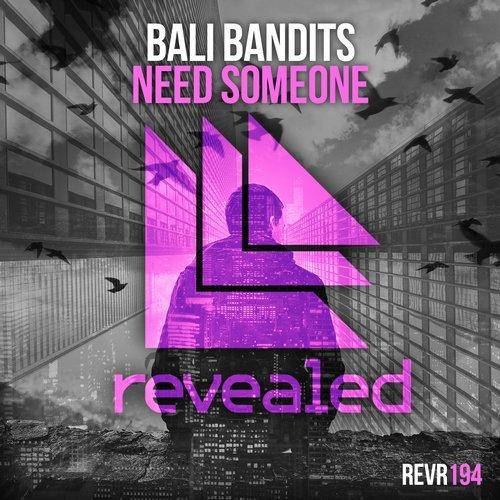 Bali Bandits - Need Someone (Original Mix)