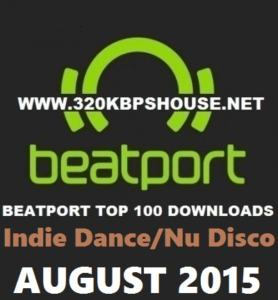 Beatport indie dance nu disco top 100 august 2015 for Disco house best