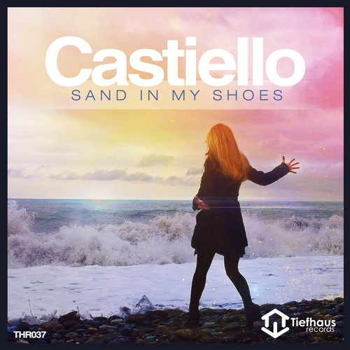 Castiello - Sand In My Shoes (The Remixes)