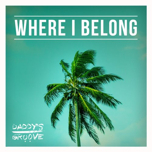 Daddy's Groove - Where I Belong (Original Mix)