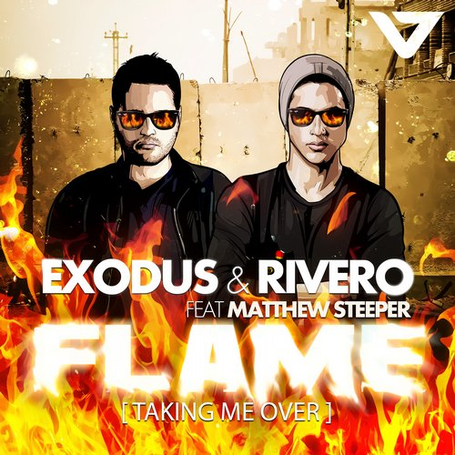 Exodus & Rivero, Matthew Steeper - Flame (Taking Me Over) (Original Mix)
