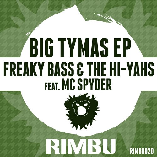 Freaky Bass & The Hi-Yahs ft. MC Spyder - Big Tymas