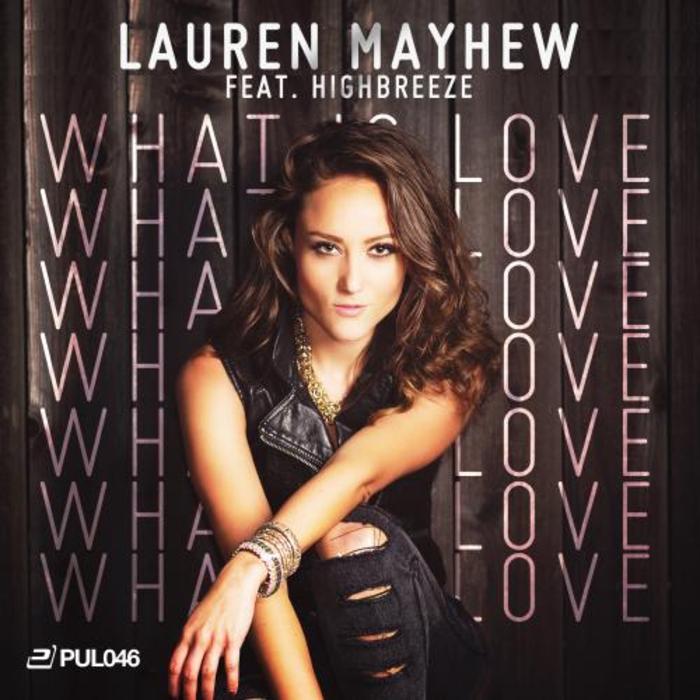 Lauren Mayhew ft. Highbreeze - What Is Love
