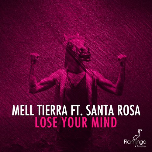 Mell Tierra feat. Santa Rosa - Lose Your Mind (Original Mix)