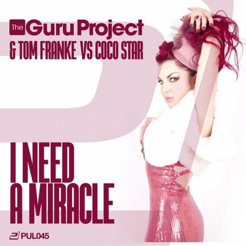 The Guru Project ft. Tom Franke & Coco Star - I Need A Miracle (Cj Stone Remix)