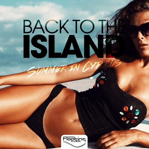 VA - Back To The Island (Summer In Cyprus) (2015)