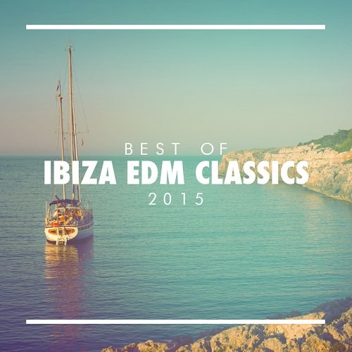 VA - Best of Ibiza EDM Classics 2015