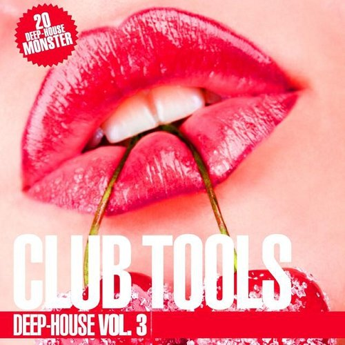 VA - Club Tools - Deep-House Vol 3 (2015)