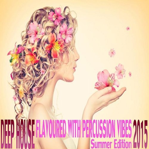 VA - Deep House Flavoured with Percussion Vibes Summer Edition 2015