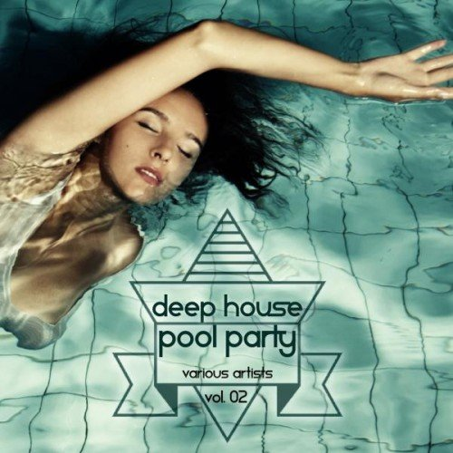 VA - Deep House Pool Party Vol 02 (2015)