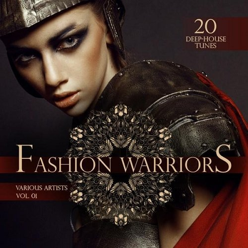 VA - Fashion Warriors Vol 1 20 Deep-House Tunes (2015)