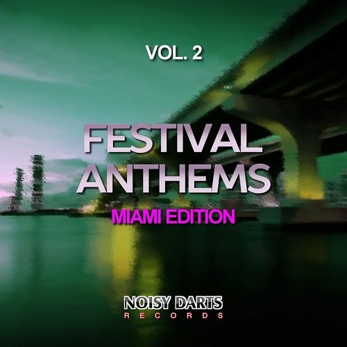 VA - Festival Anthems, Vol. 2 (Miami Edition) (2015)
