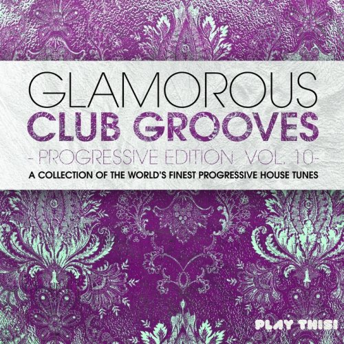 VA - Glamorous Club Grooves (Progressive Edition Vol 10) (2015)