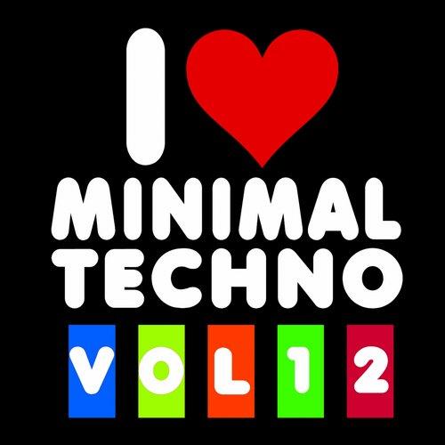 VA - I Love Minimal Techno, Vol. 12 (2015)