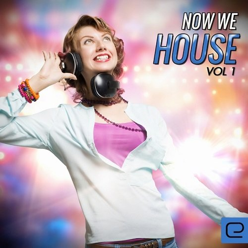 VA - Now We House, Vol. 1 (2015)