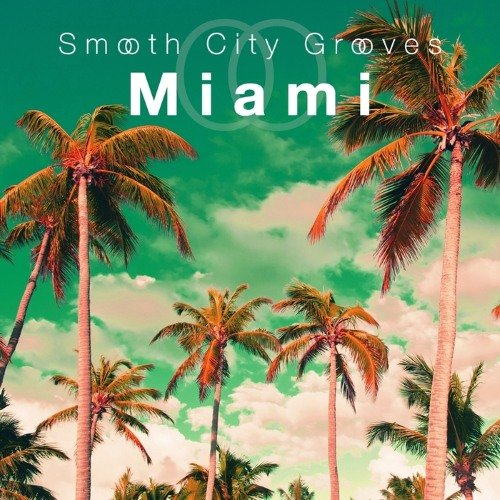 VA - Smooth City Grooves Miami (2015)