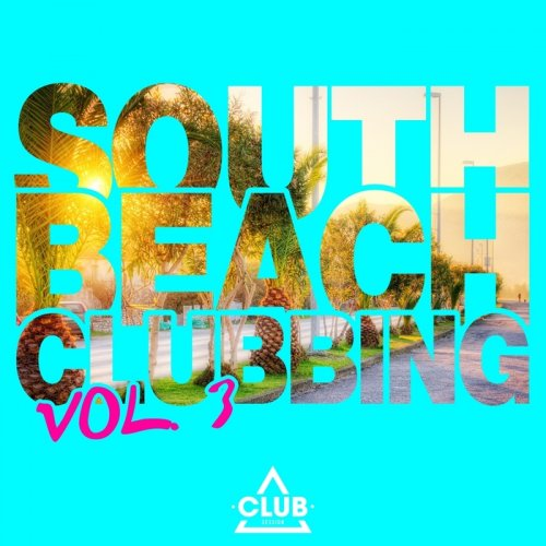VA - South Beach Clubbing, Vol. 3 (2015)
