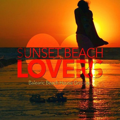 VA - Sunset Beach Lovers Balearic Beach House Grooves
