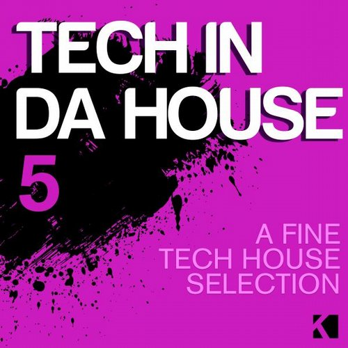 VA - Tech In Da House Vol 5 (A Fine Tech House Selection)