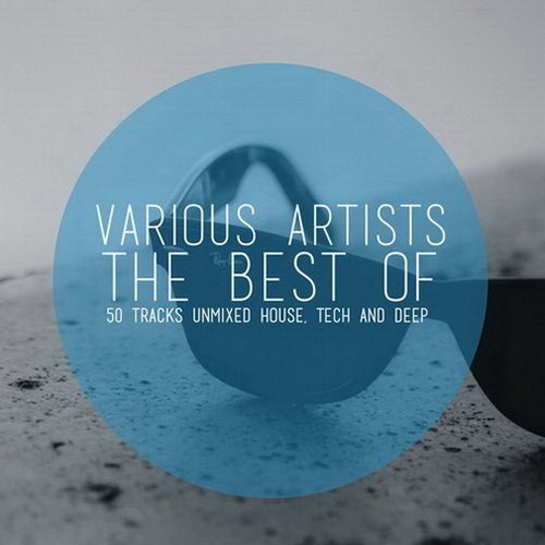 VA - The Best Of (50 Tracks Unmixed House, Tech and Deep) 2015