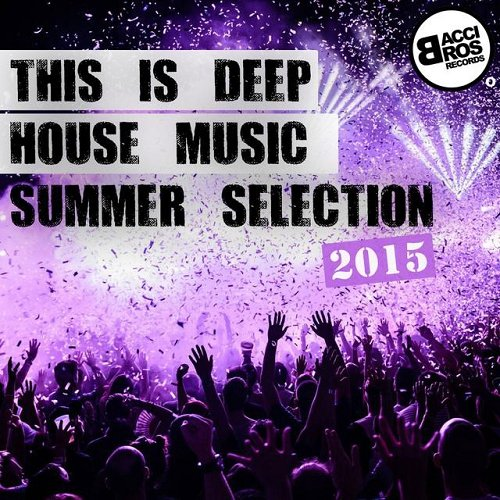 Va this is deep house music summer selection 2015 for What s deep house music
