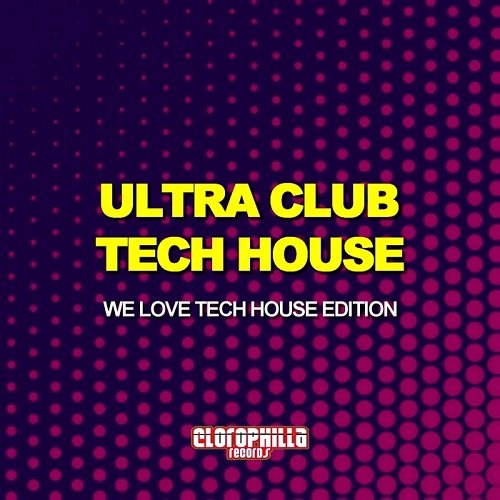 VA - Ultra Club Tech House (We Love Tech House Edition) (2015)
