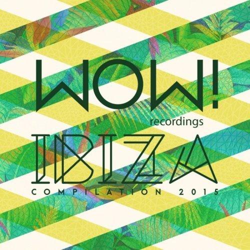 VA - WOW! Ibiza Compilation 2015