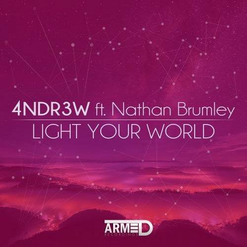 4NDR3W, Nathan Brumley - Light Your World (Original Mix)