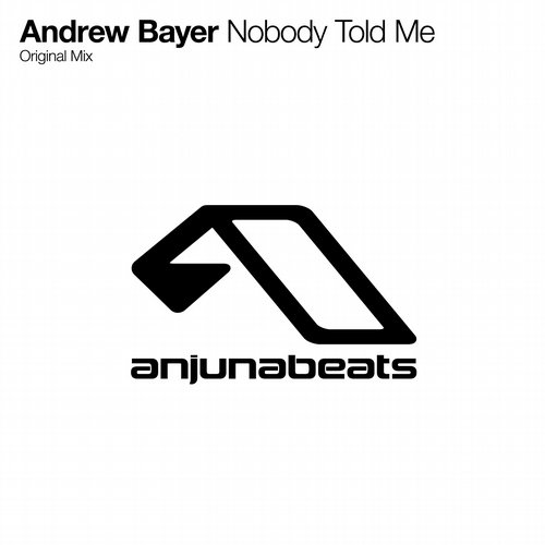 Andrew Bayer - Nobody Told Me (Original Mix)