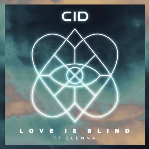 Cid ft. Glenna - Love Is Blind (Extended Mix)