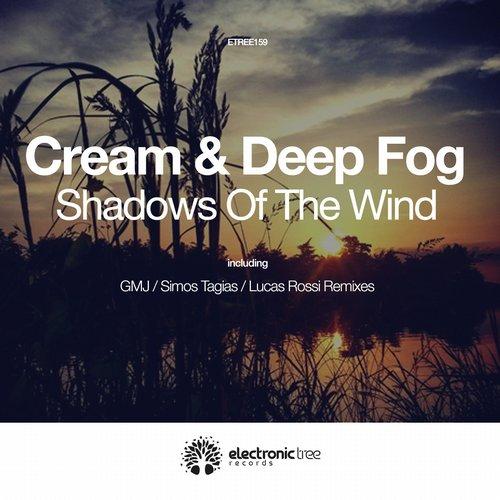 Cream & Deep Fog - Shadows Of The Wind