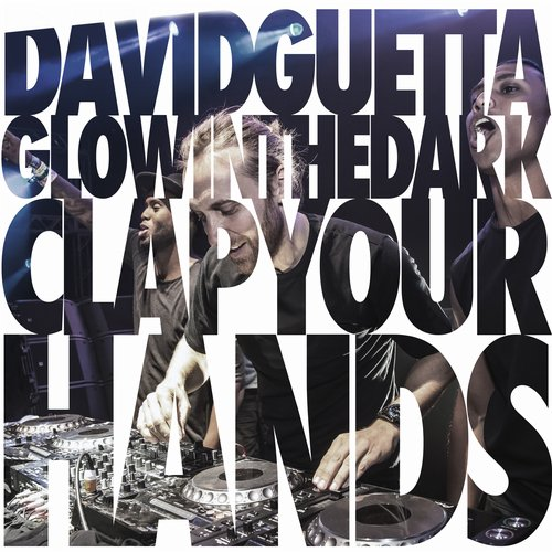 David Guetta & Glowinthedark - Clap Your Hands (Original Mix).