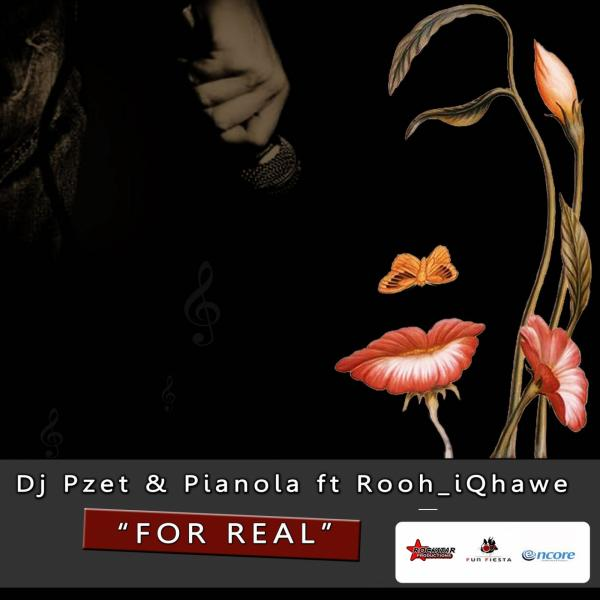 Dj Pzet, Pianola - For Real (feat. Rooh_iQhawe)