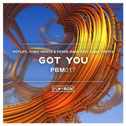 Hotlife, Tomo Hirata & Derek Hake feat. Anna Yvette - Got You (Original Mix)