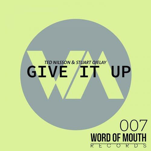 Ted Nilsson & Stuart Ojelay - Give It Up (Original Mix)
